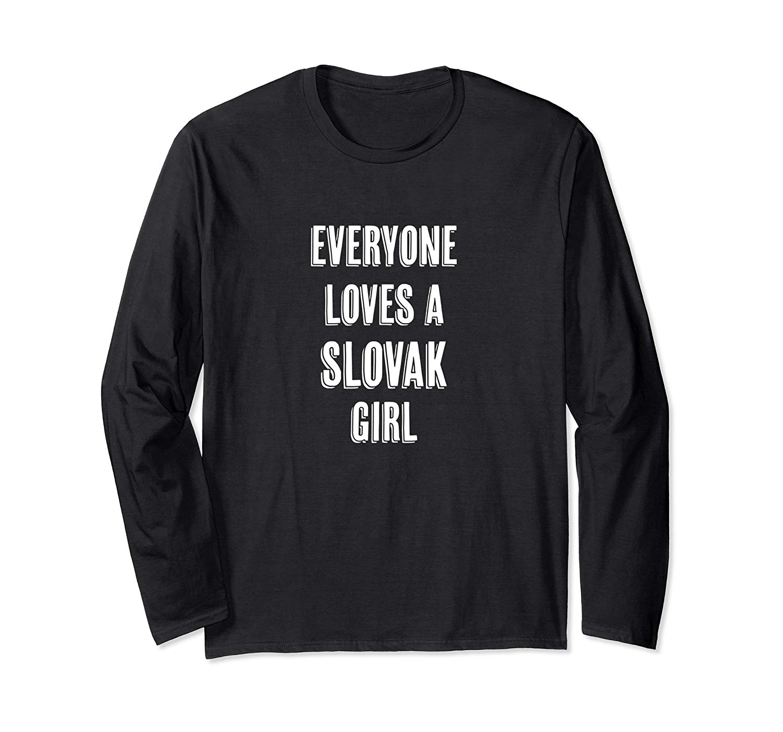 Everyone Loves A Slovak Girl Cute Gift T Shirt