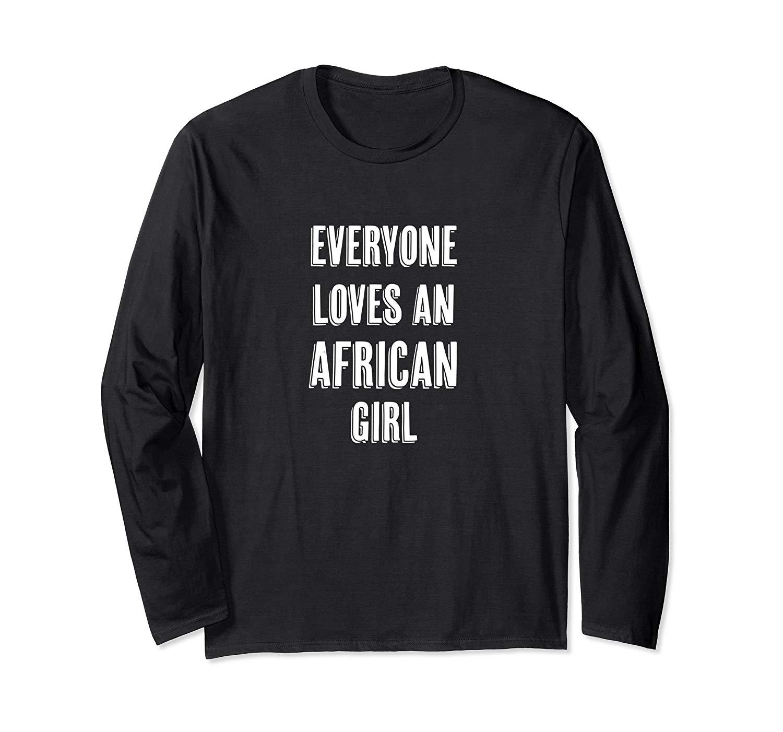 Everyone Loves An African Girl Cute Gift Africa T Shirt