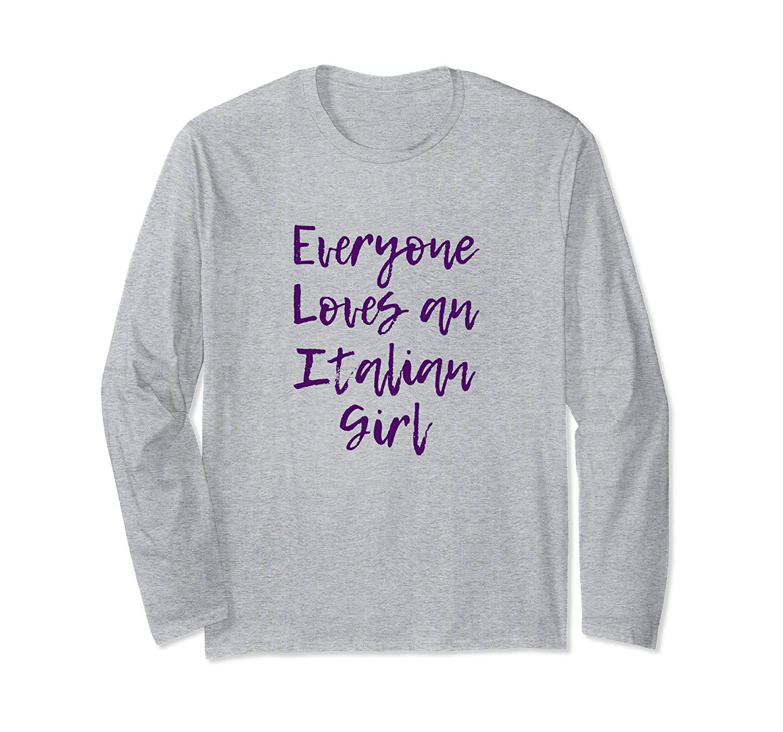 Everyone Loves An Italian Girl Cute Italy T Shirt