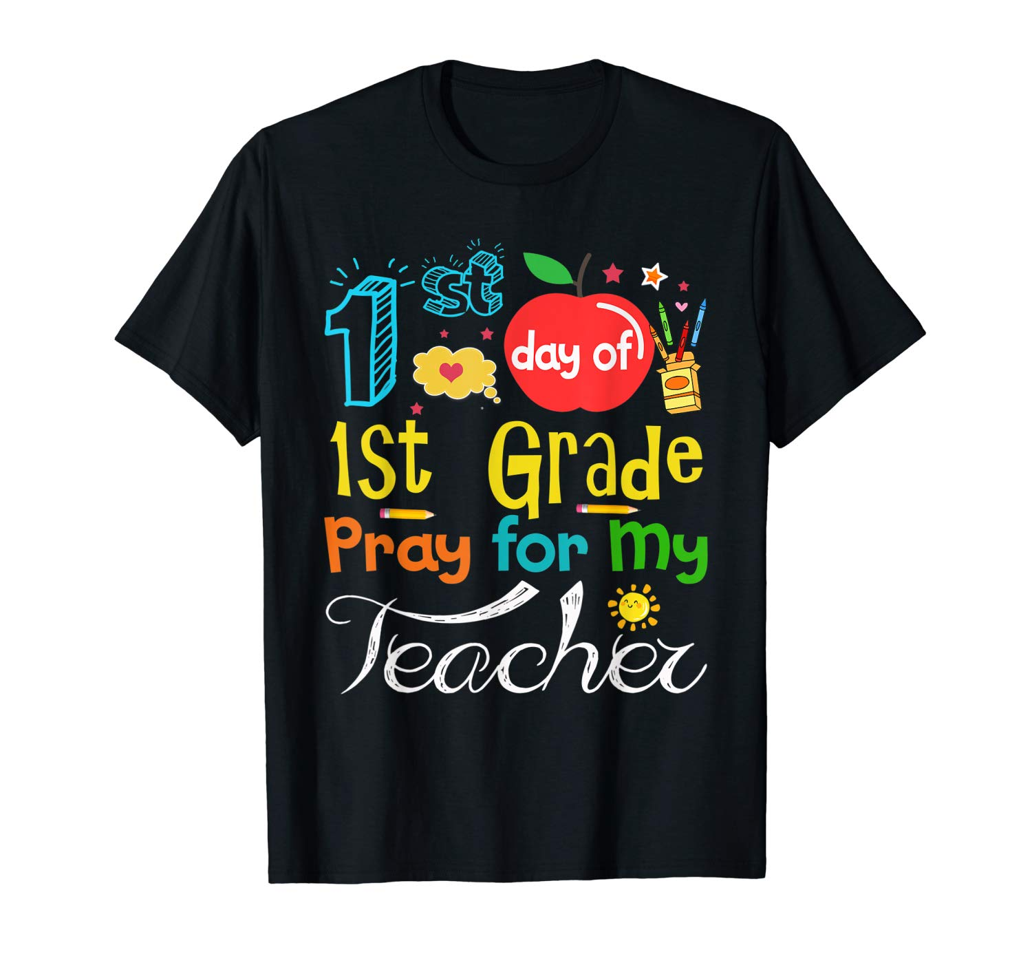 First Day Of 1st Grade Pray For My Tea T Shirt