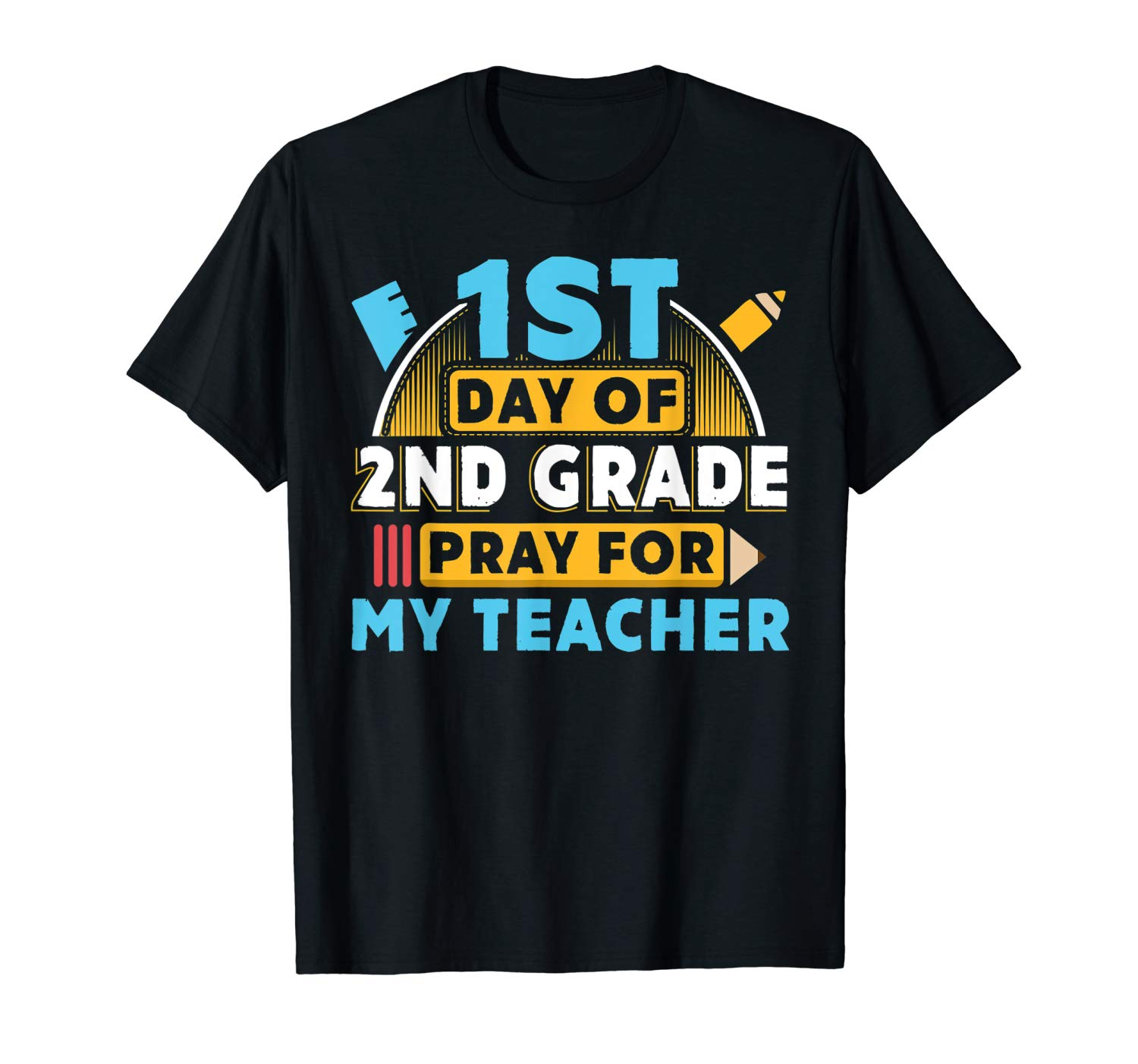 First Day Of 2nd Grade Pray For My Tea Back To School T Shirt