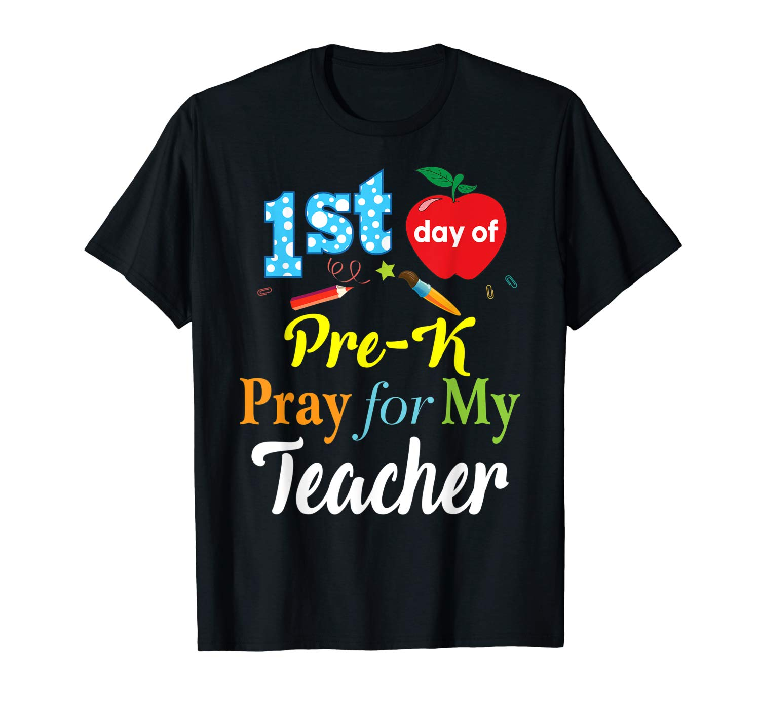 First Day Of Pre K Pray For My Tea T Shirt Pre Ker