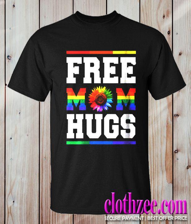 Free Mom Hugs Pride Lgbt Rainbow Sun Flower Trending T Shirt