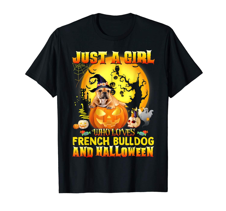 French Bulldog Halloween Shirt Gift Just A Girl Love Dog