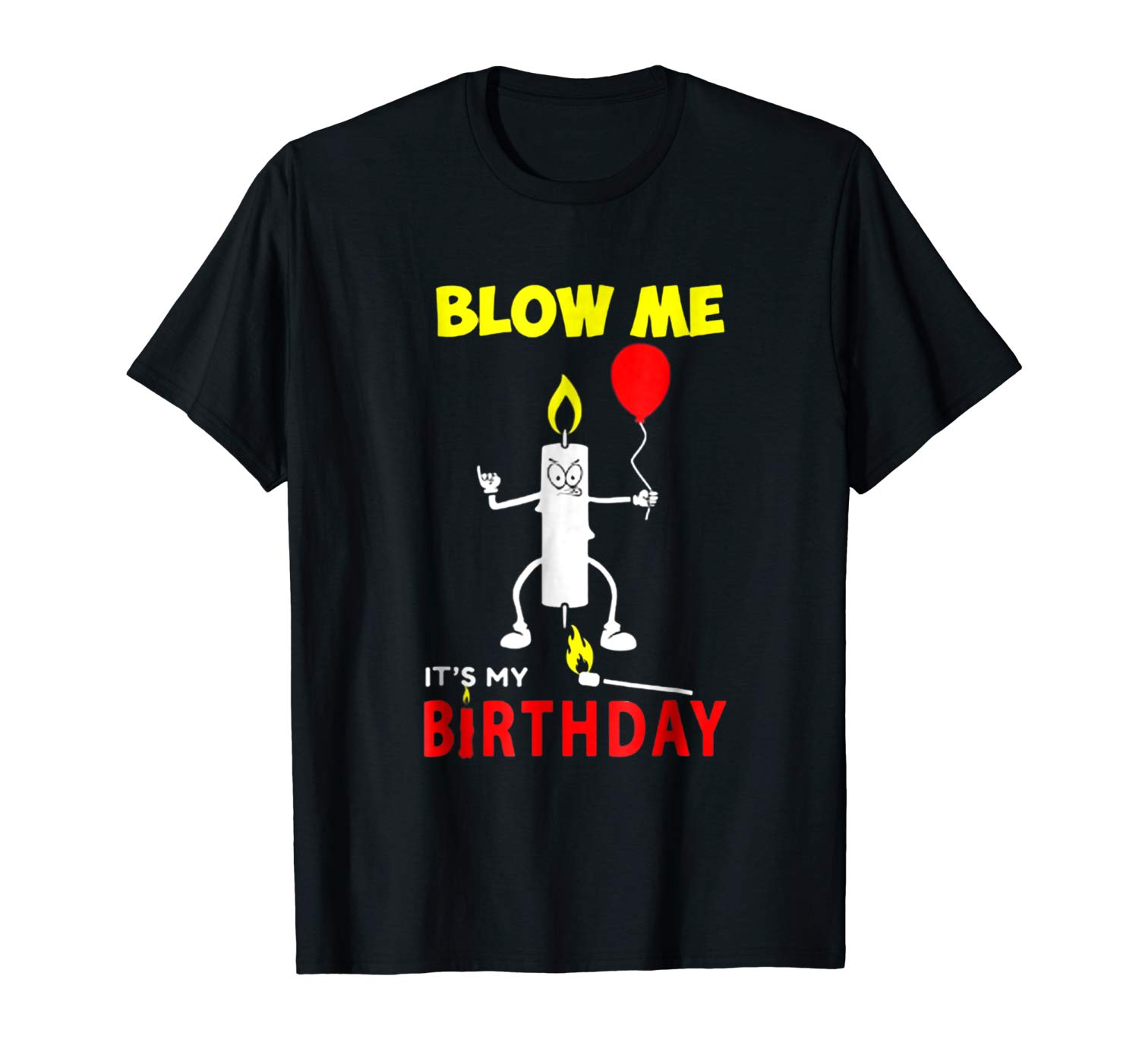 Funny Blow Me It S My Birthday T Shirt