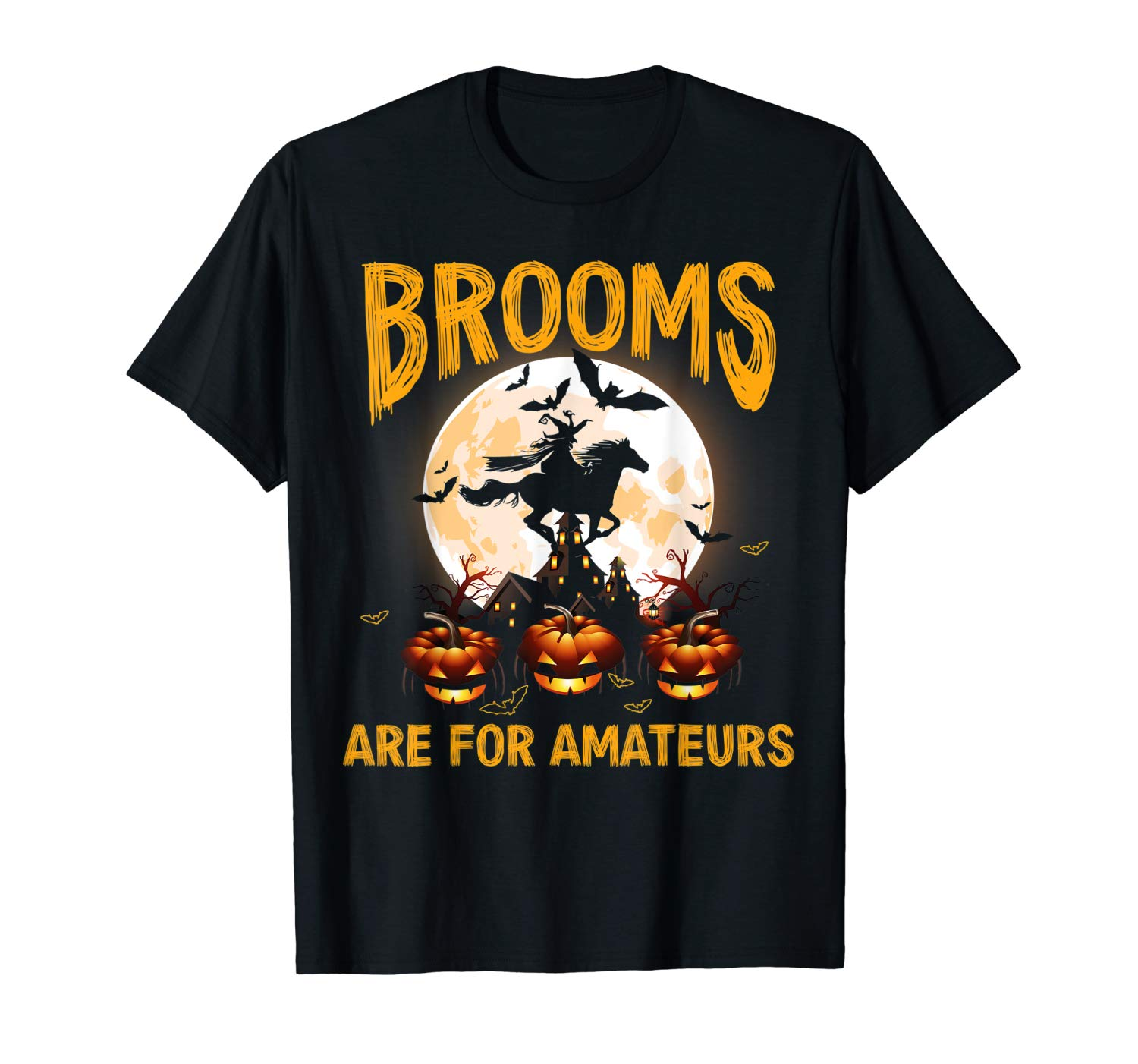 Funny Brooms Are For Amateurs Witch Riding Horse Halloween T Shirt
