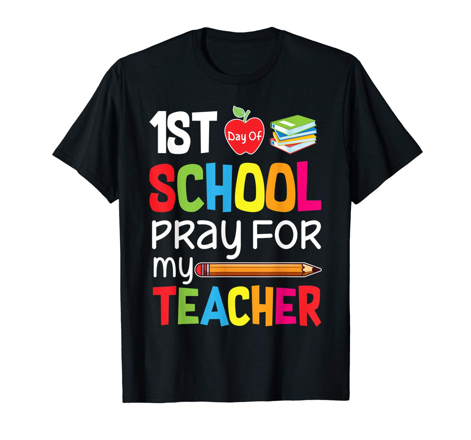 Funny First Day Of School Pray For My Tea T Shirt