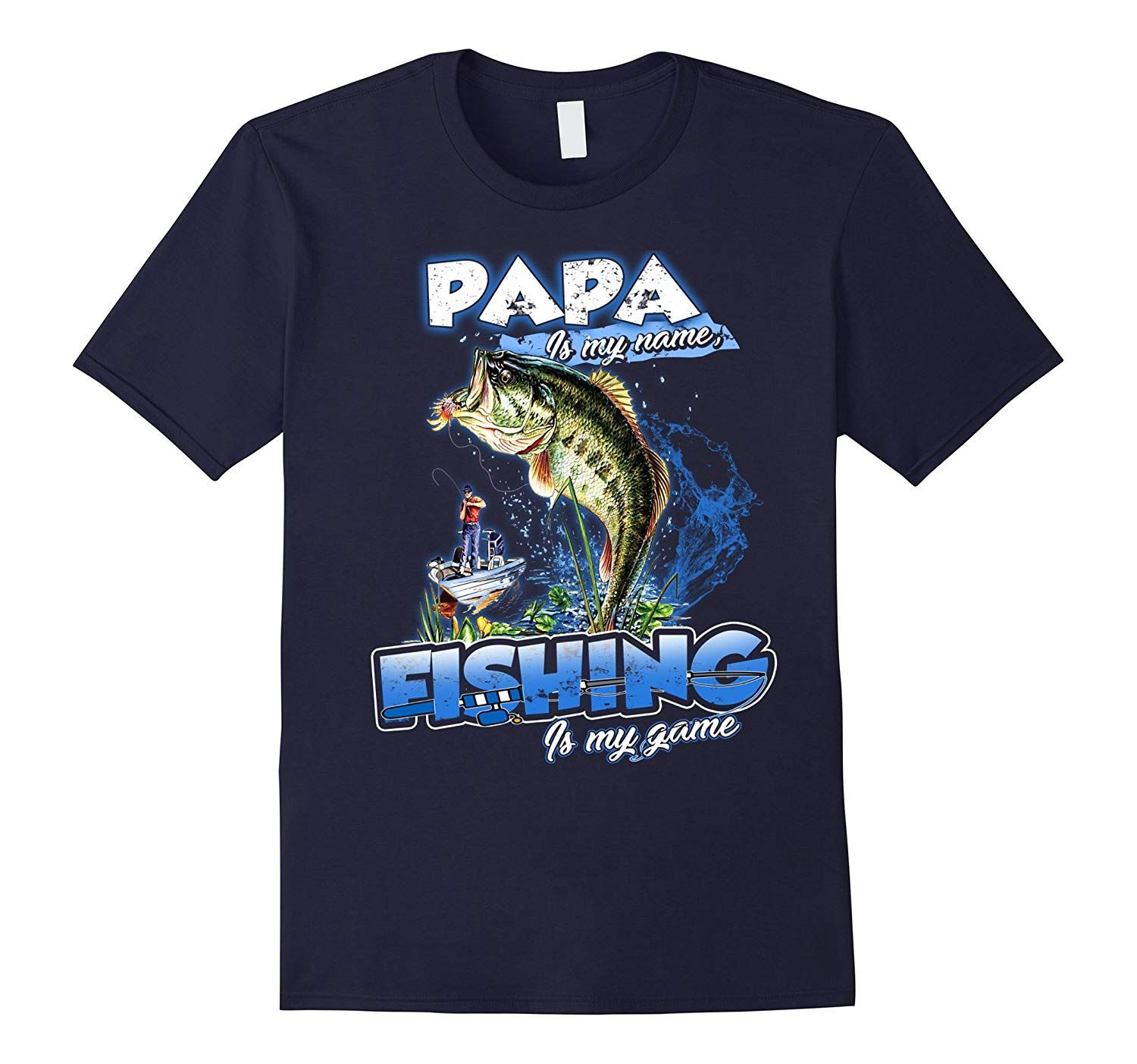 Funny Papa My Name Fishing My Game Gift Fathers T Shirt