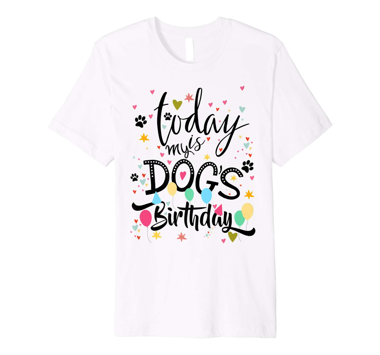 Funny Party Puppy Tee Today Is My Dog S Birthday Premium T Shirt