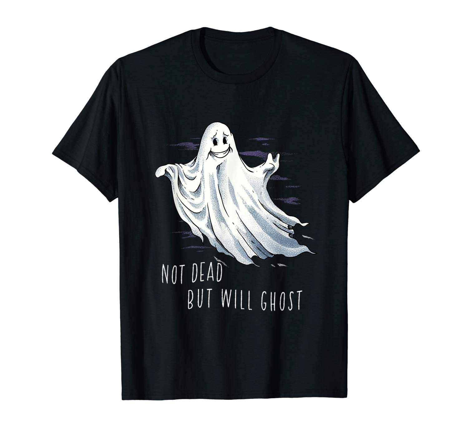 Funny Radical Ghost Not Dead But Will Ghost Halloween Party T Shirt