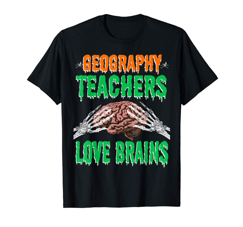 Geography Teas Love Brains Funny Halloween Tea Gift T Shirt