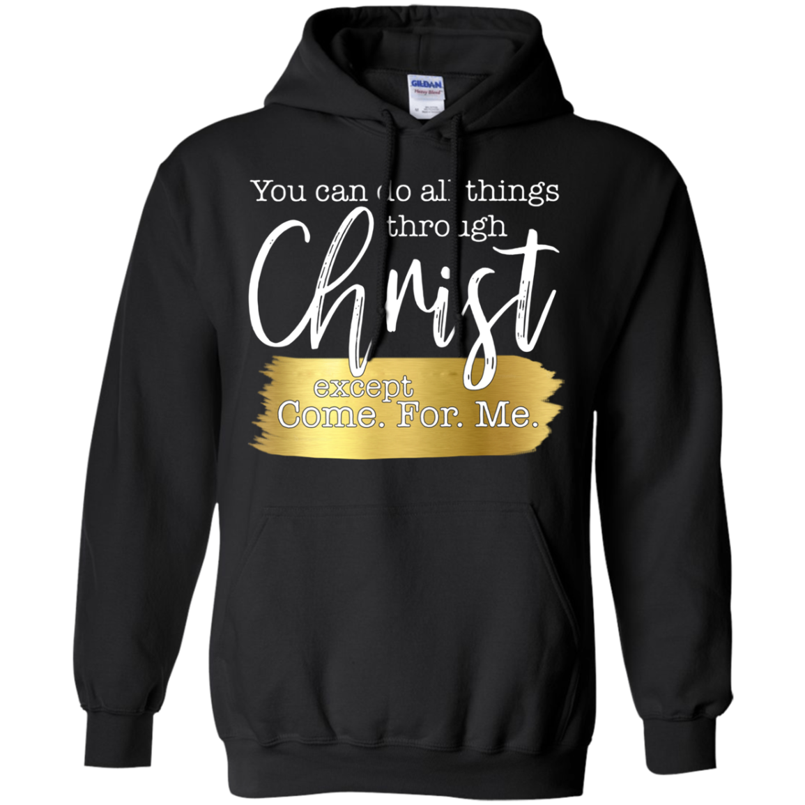 Get Here You Can Do All Things Through Christ Except Come For Me Tula Store Shirts