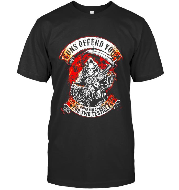 Guns Offend You T Shirt