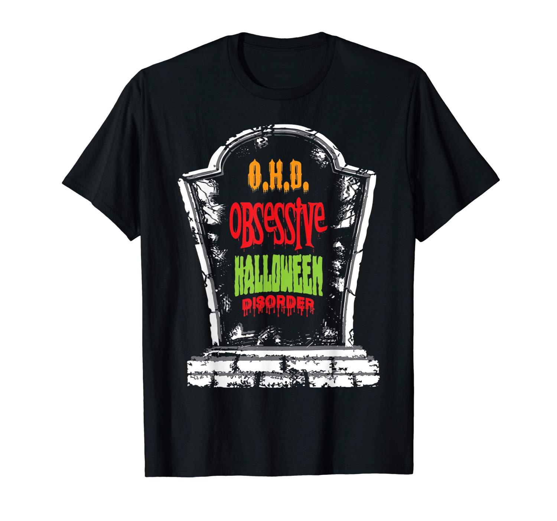 Halloween O H D Obessessive Haloween Disorder Grave Stone T Shirt