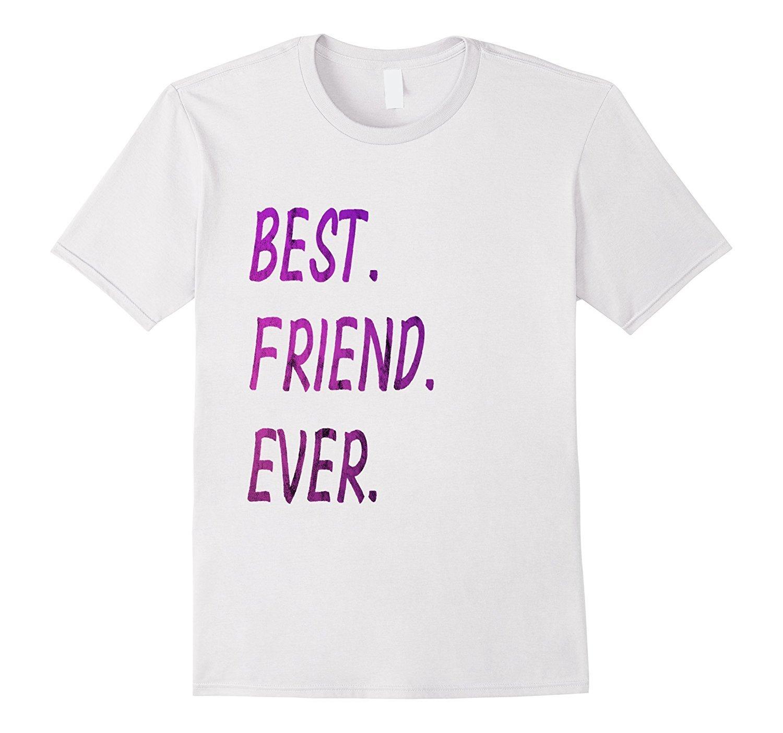 High Quality Best Friend Ever Gift Tshirt