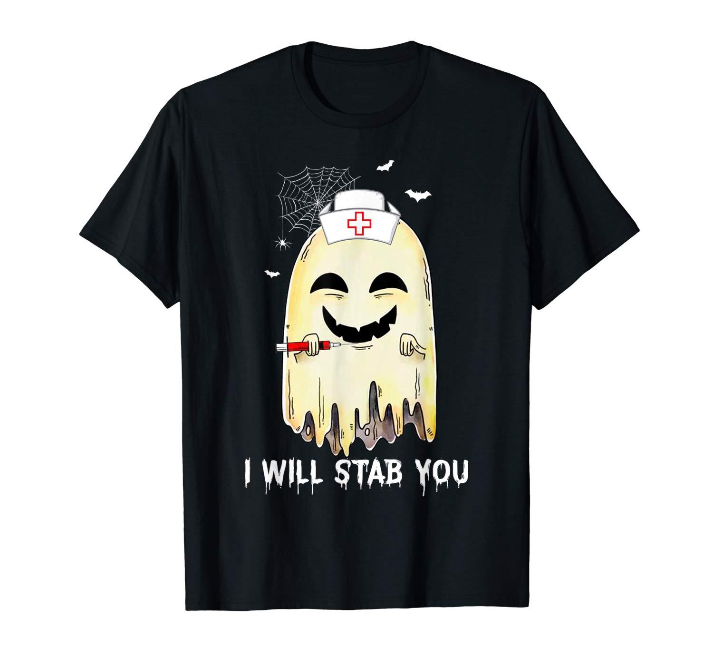 I Will Stab You Ghost Nurse Tshirt Funny Halloween Gift T Shirt