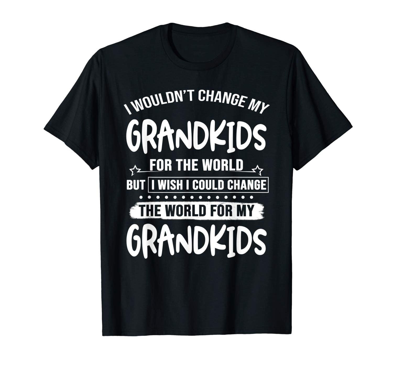 I Wouldn T Change My Grand For The World But I Wish T Shirt