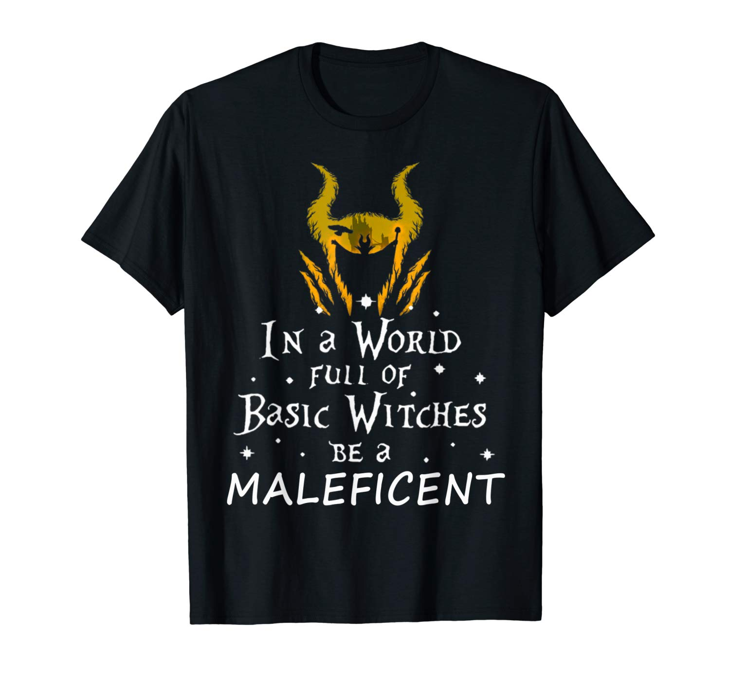 In A World Full Of Basic Witches Be A Maleficent T Shirt
