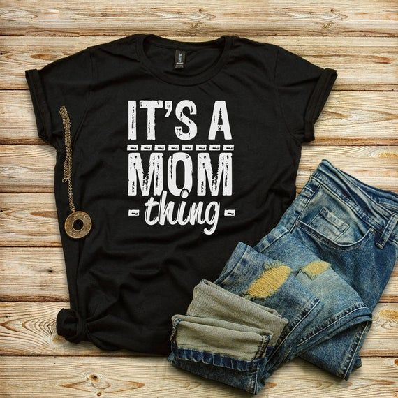 It S A Mom Thing Mom Shirt Womens T Shirt Mother Day Shirt Wife Shirt Family Shirts Mom
