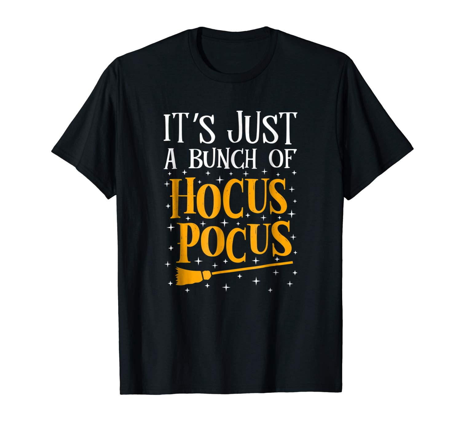 It S Just A Bunch Of Hocus Pocus T Shirt Witch Pumpkin Funny