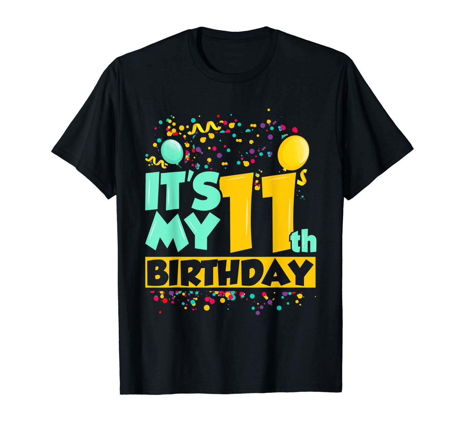 It S My 11th Birthday Funny Birthday Shirt For 11 Years Old T Shirt