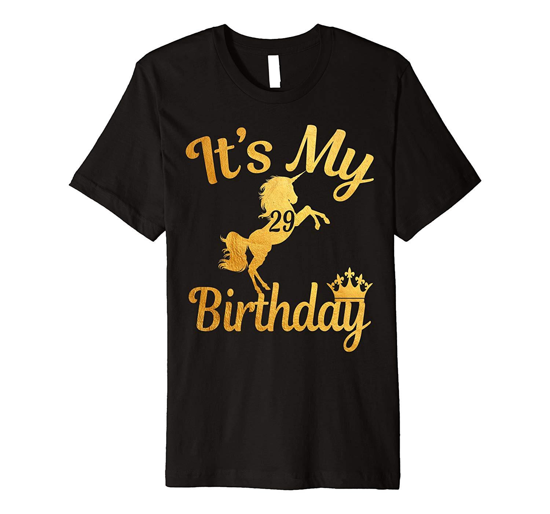It S My 29th Birthday Unicorns Crowns 29 Years B Day Gifts Premium T Shirt