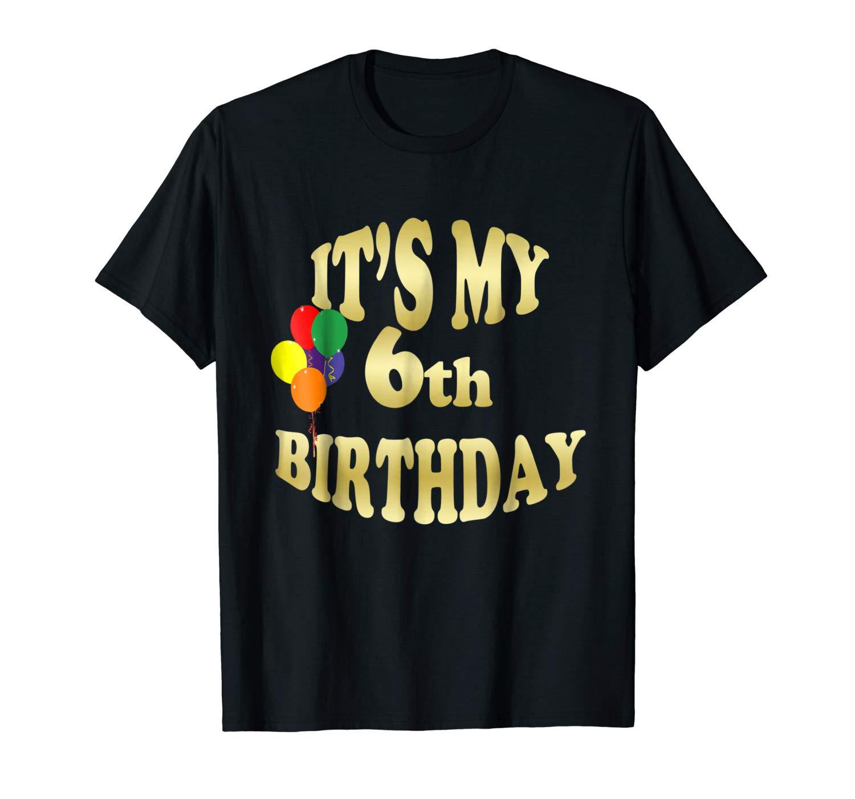 It S My 6th Birthday Shirt