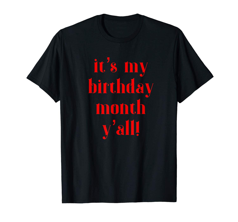 Its My Birthday Month Shirt