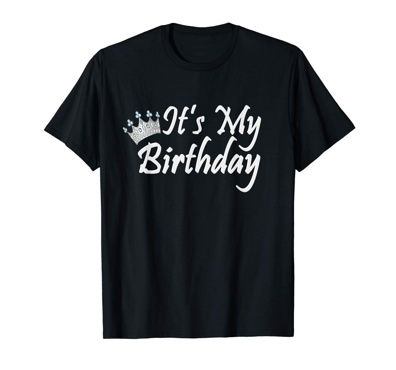 Its My Birthday Shirt Girls Royal Gift Queen Princess Crown