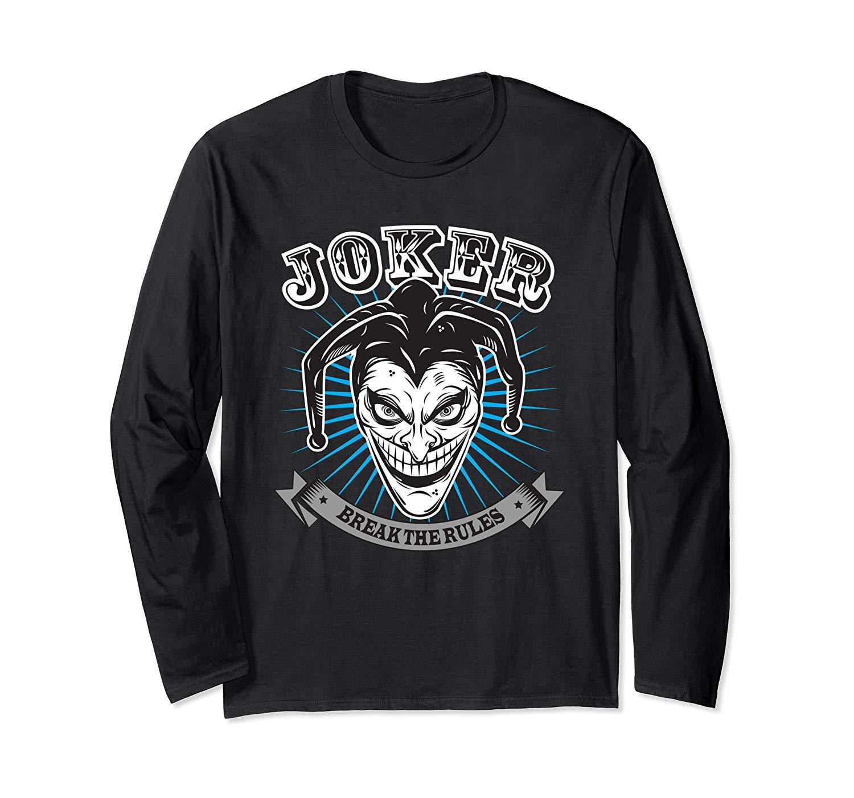 Joker Break The Rules Shirts
