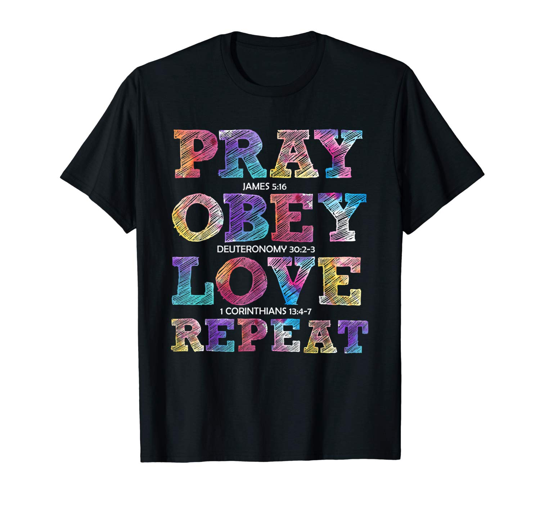 Keep The Faith Pray Obey Love Repeat T Shirt
