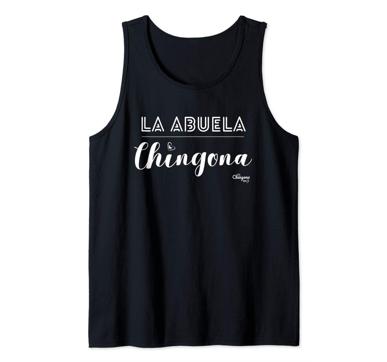 La Abuela Chingona Tank Top Shirts