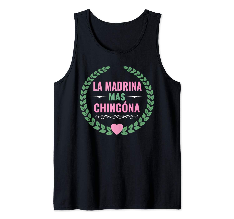 La Madrina Mas Chingona Tank Top Shirts