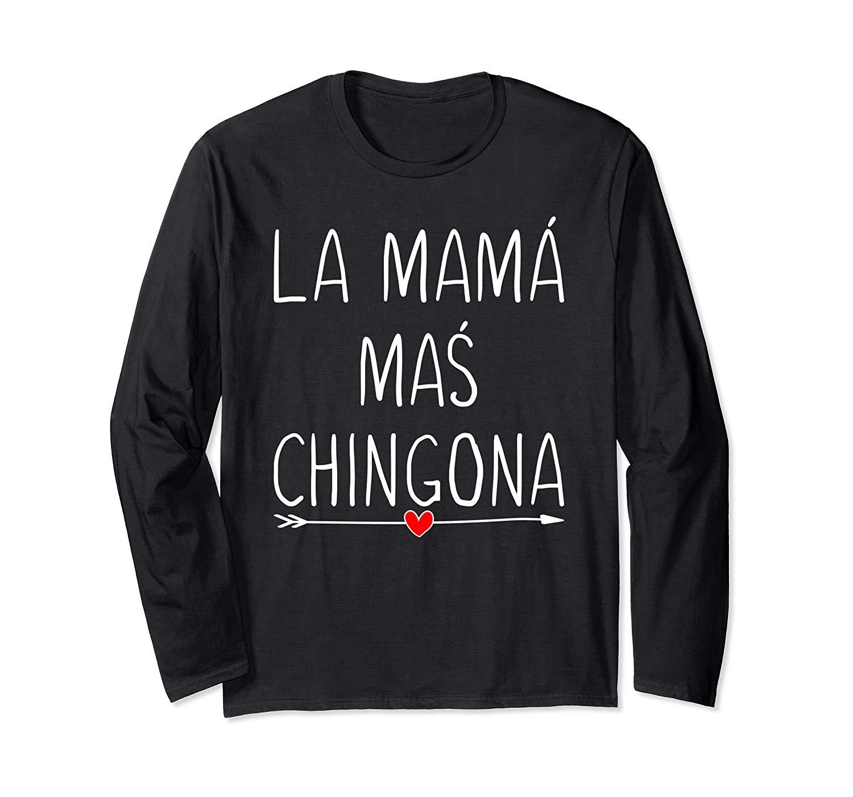 La Mama Mas Chingona Cute Heart Spanish Mom Gifts T Shirt