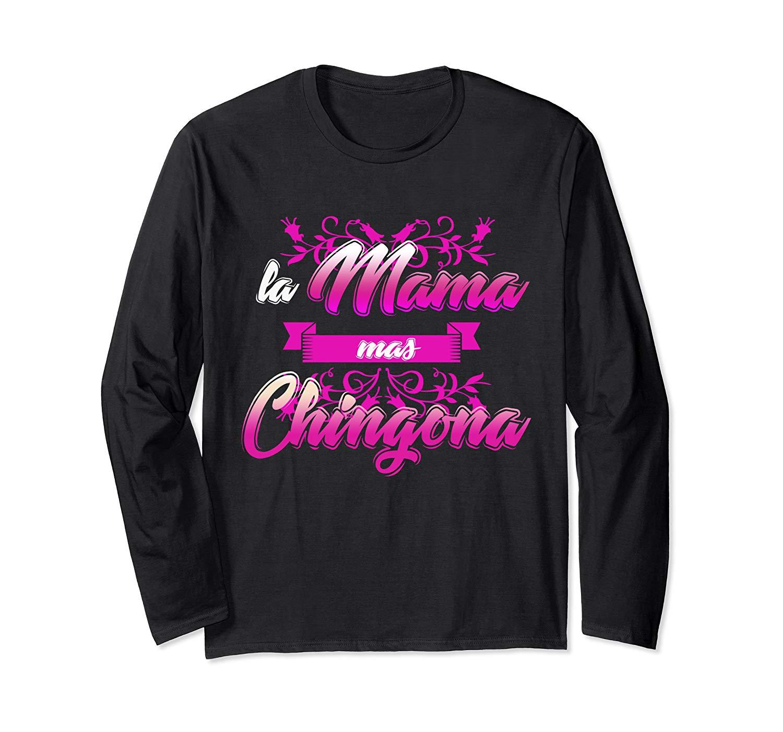 La Mama Mas Chingona Dia De La Madre Regalo Mother S Day T Shirt