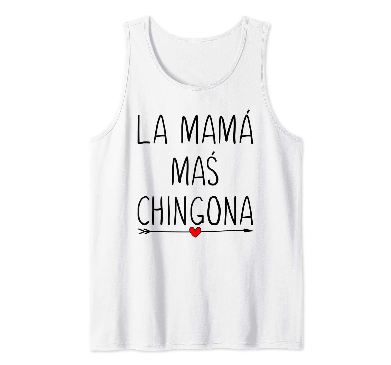 La Mama Mas Chingona Funny Mom Gifts For Spanish Tank Top Shirts