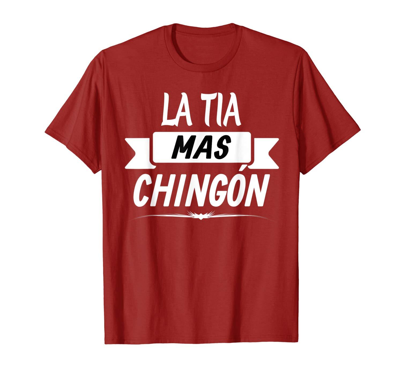 La Tia Mas Chingona Shirts