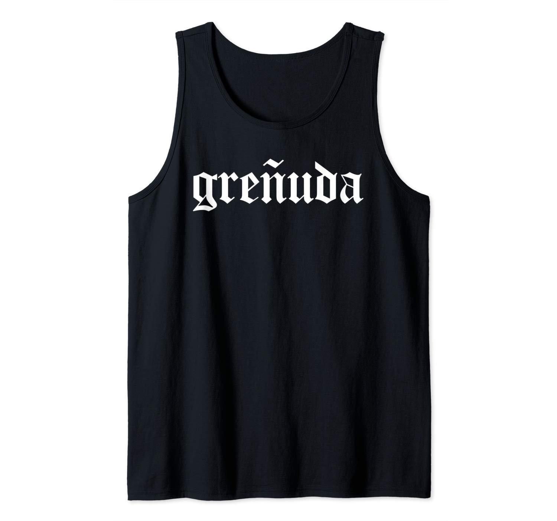 Latina Chingona Viva La Mujer Mexican Spanish Grenuda Tank Top Shirts