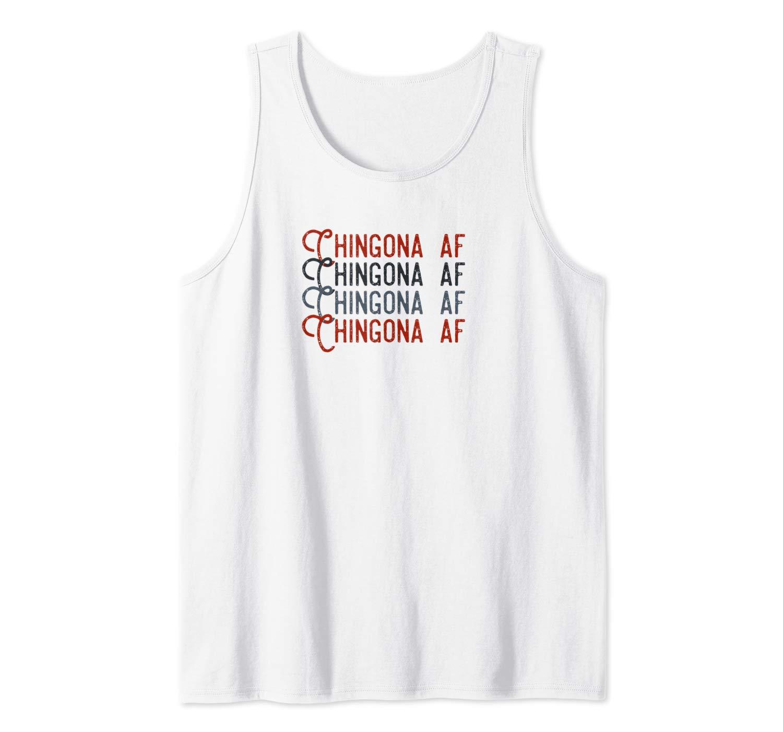Latina Shirt Chingona Af Tank Top