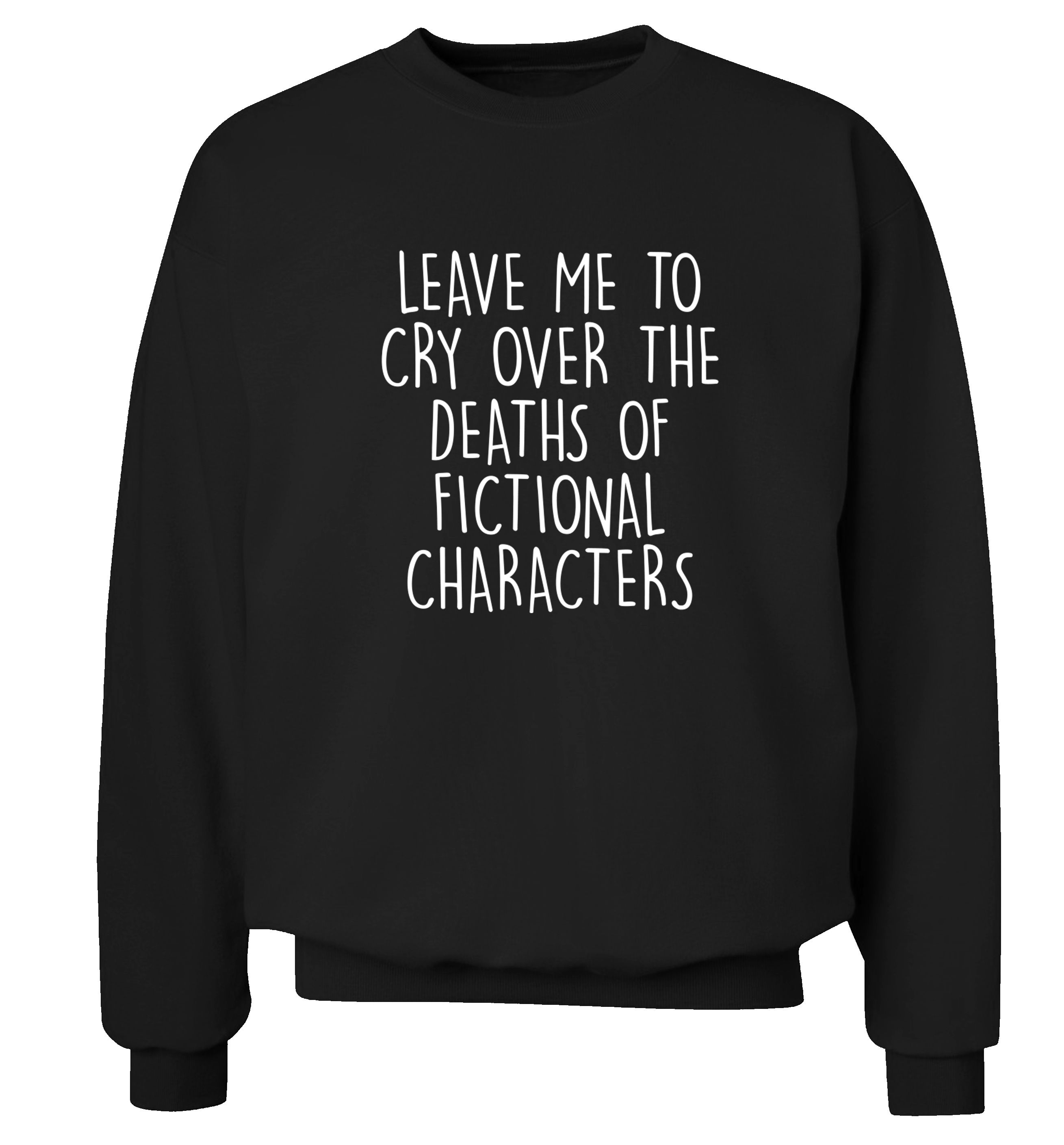 Leave Me To Cry Over The Death Of Fictional Characters Sweater Fan Fandom Books Geek Cute