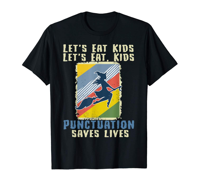 Let S Eat Punctuation Saves Lives Vintage Halloween T Shirt