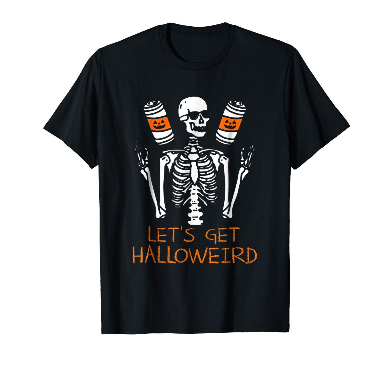 Let S Get Halloweird T Shirt Halloween Shirt