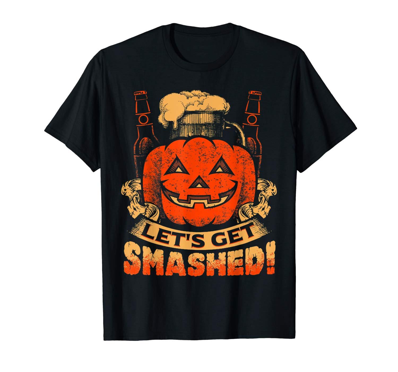Let S Get Smashed Funny Pumpkin Halloween Shirts