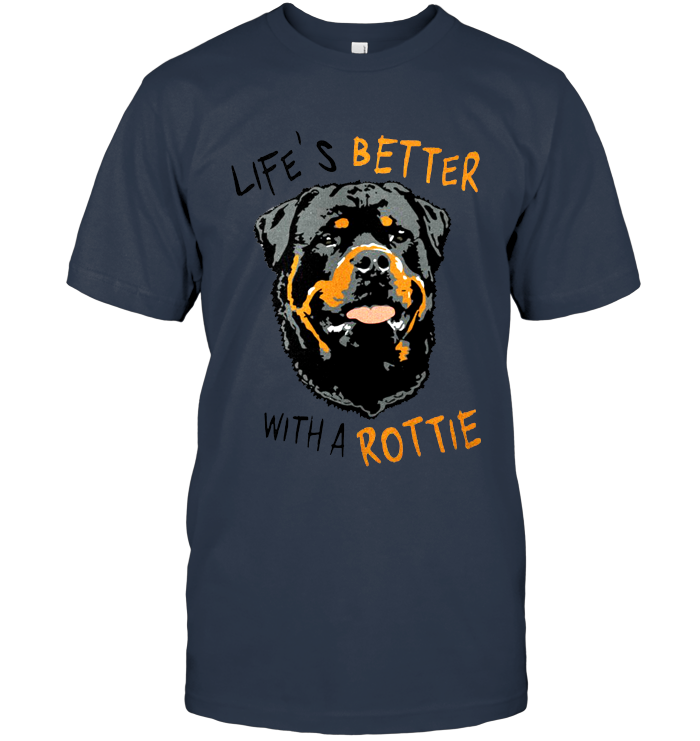 Life Better With A Rottie T Shirt