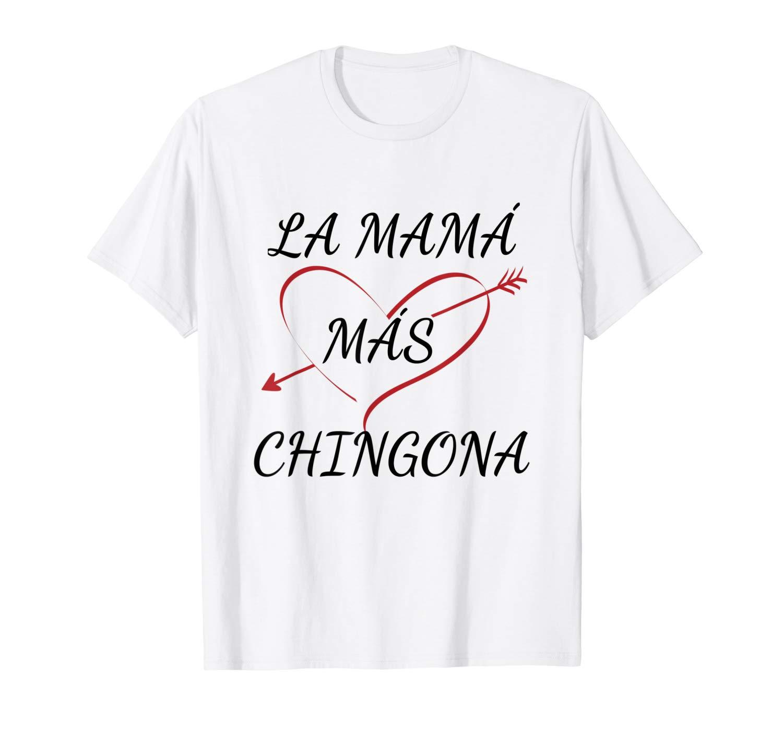Mama Mas Chingona Spanish Mothers Day Shirt