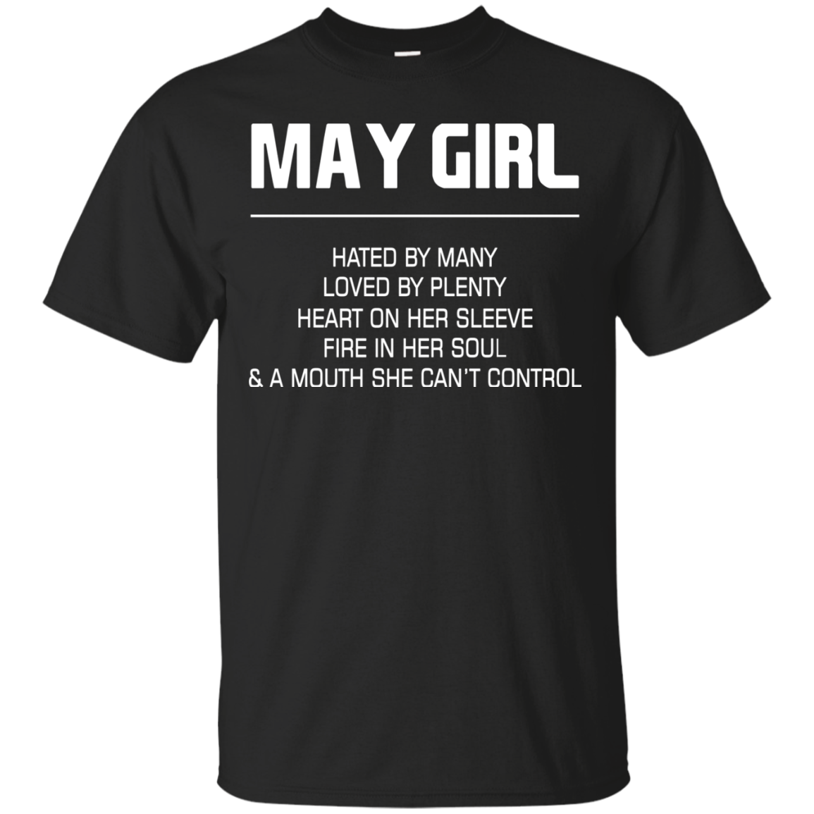 May Girl Hated By Many Loved By Plenty S S Shirts
