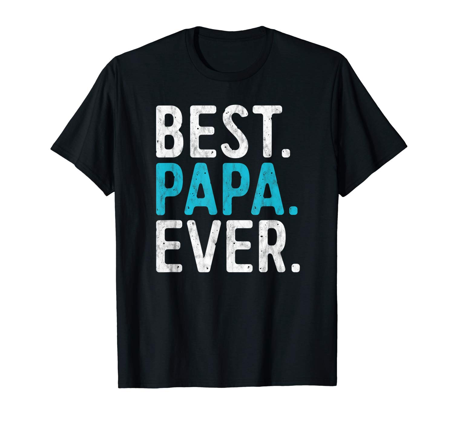 S Best Papa Ever Shirt Father S Day Grandpa Shirt Dad Daddy