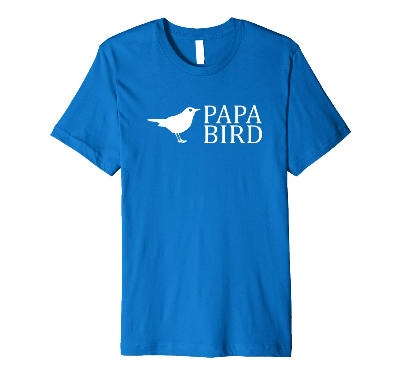 S Papa Bird T Shirt Funny Shirt Dad Shirt Birthday Gifts