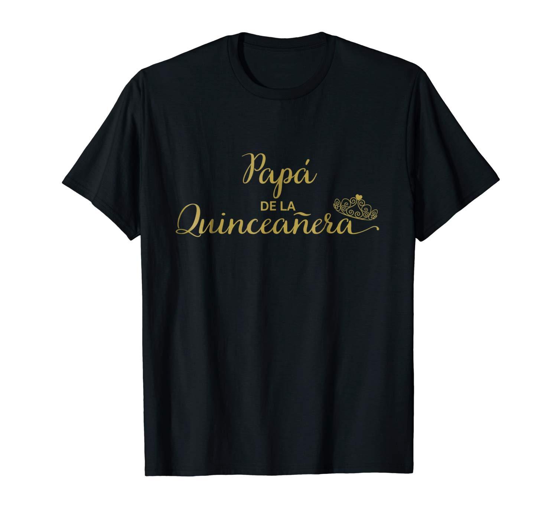S Papa De La Quinceanera Quinceanera S Family T Shirts