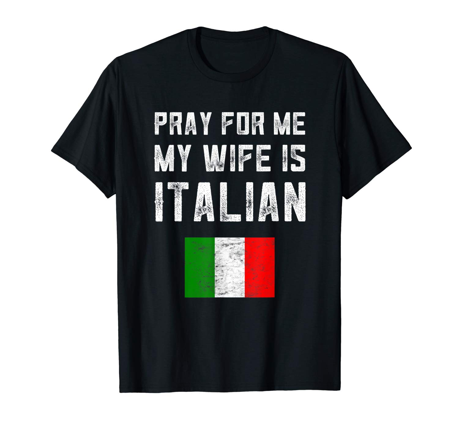 S Pray For Me My Wife Is Italian Shirt Fathers Day Husband T Shirt